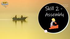 Skill 2 Assembly