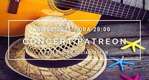 Concert Patreon: Editia lunii iulie
