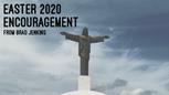 Easter 2020 Encouragement