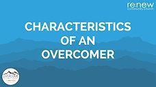 Characteristics of an Overcomer