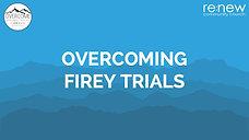 Overcoming Firey Trials copy