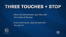 Trick 2: Three Touches + Stop