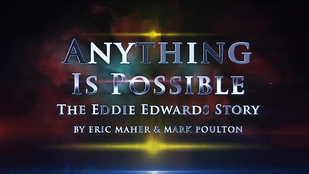 Anything Is Possible - The Eddie Edwards Story