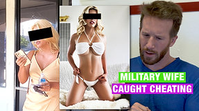 Military Wife Caught Cheating on Husband!