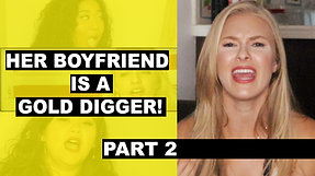 My Boyfriend is a Gold Digger! Girlfriend discovers Truth!   Part 2   To Catch a Cheater