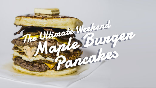 The Ultimate Weekend Maple Burger Pancakes