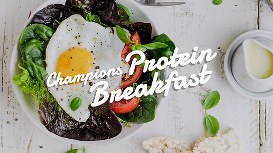 Champions Protein Breakfast