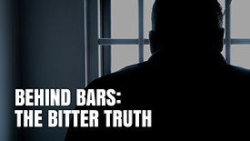 Behind Bars:The Bitter Truth