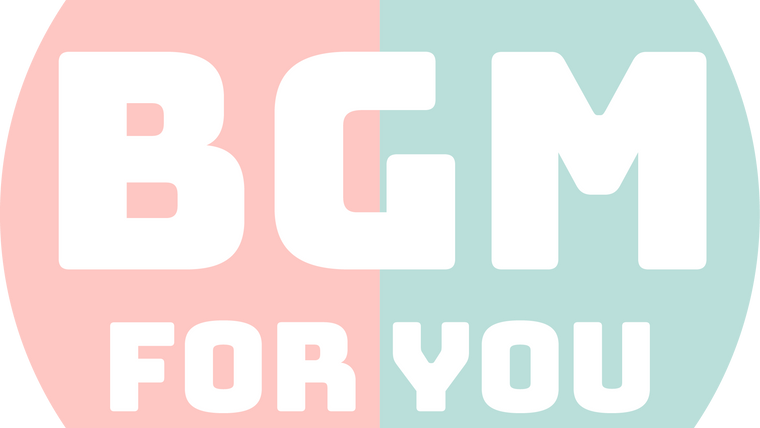 BGM for you