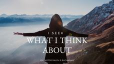 I Seek What I Think About- Series