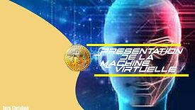 Présentation de la Machine Virtuelle