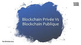 Blockchain privée vs Blockchain publique
