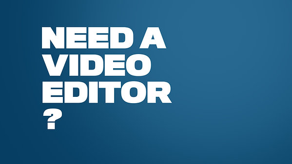 Chris Salters | Need A Video Editor?