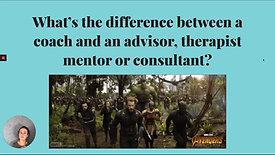 Coach vs. Advisor vs. Therapist vs. Mentor vs. Consultant