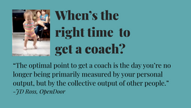 When's the right time to get a coach?