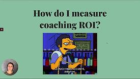 How do you measure coaching ROI?
