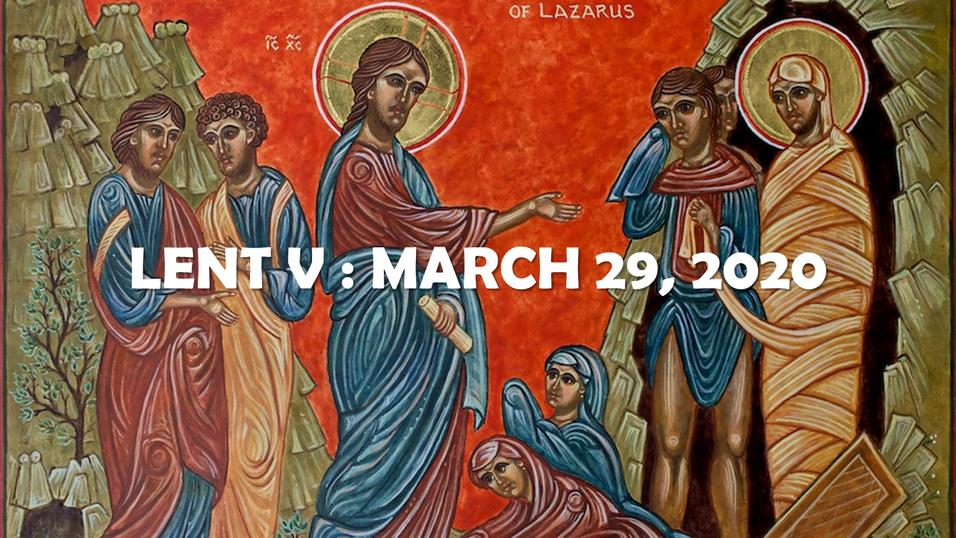 Lent V: March 29, 2020
