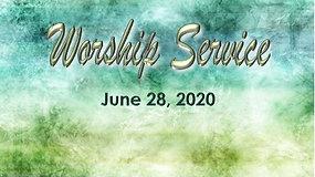 Worship Service 6/28/20