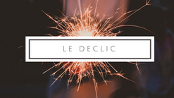2- Le declic