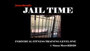 Jail Time, Individual Training Level One