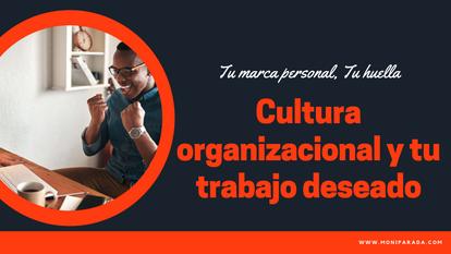 La cultura organizacional y tu trabajo esperado
