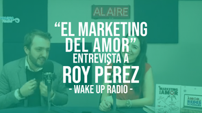 Wake Up -  El Marketing del Amor con Cristy Vera y Roy Pérez.