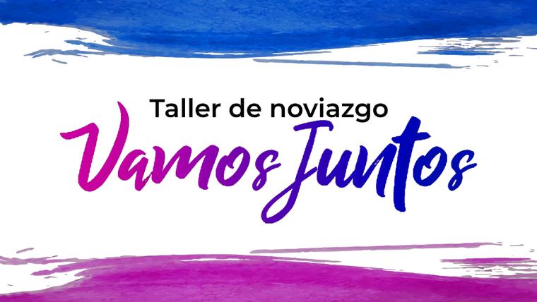 VAMOS JUNTOS - Taller de Noviazgo
