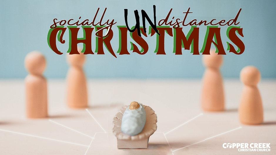 Socially Undistanced Christmas   December 2020 Sermon Series