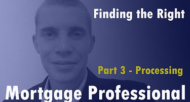 Finding the Right Mortgage Pro - Part 3