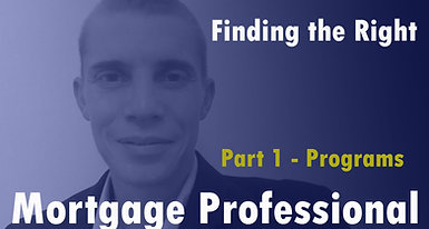 Finding the Right Mortgage Pro - Part 1