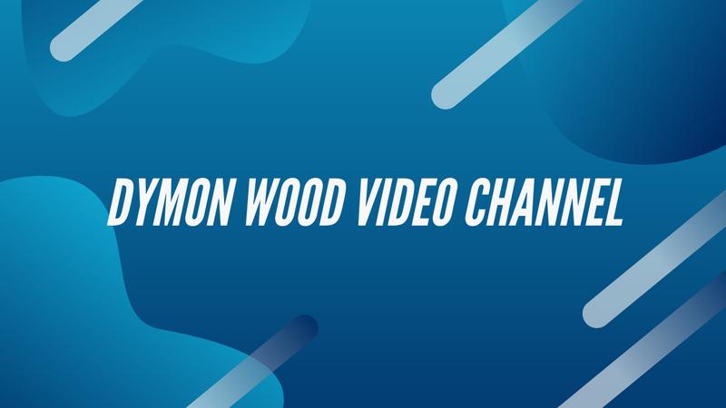 Dymon Wood Video Channel