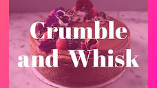 Crumble and Whisk