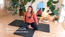 Méditation: comment manifester comme une déesse 10'