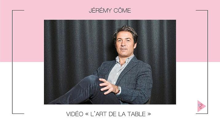 L'art de la table, par Jérémy Côme