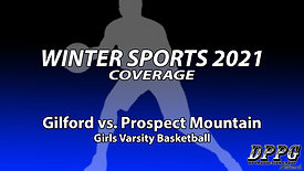 GIRLS BASKETBALL: Gilford vs. Prospect Mountain (1/21/2021)