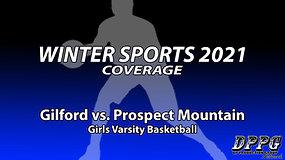 GIRLS BASKETBALL: Gilford vs. Prospect Mountain (1/21/2021)