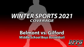 MIDDLE SCHOOL BASKETBALL: Belmont vs. Gilford (Boys A Team - 1/12/2021)