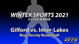 BOYS BASKETBALL: Gilford vs. Inter-Lakes (2/1/2021)