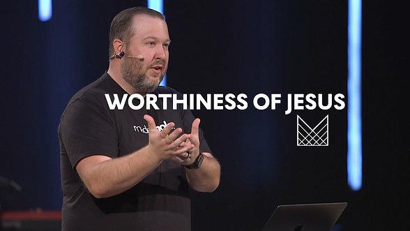WK 1 - Worthiness of Jesus