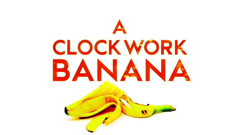 A Clockwork Banana