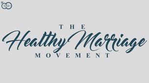 The Healthy Marriage Movement