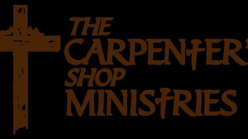 The Carpenter's Shop Ministries