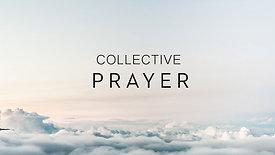 Collective Prayer LIVE Sat. @ 9am EST.