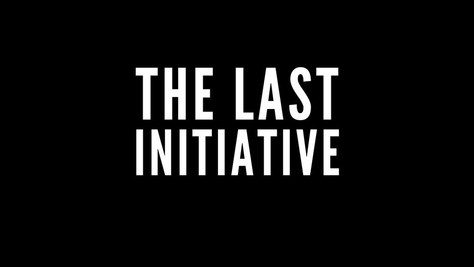 The Last Initiative