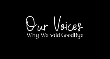TFMR Our Voices, Why We Said GoodBye
