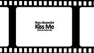 Ross Alexander - Kiss Me (Official Video)