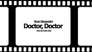Ross Alexander - Doctor, Doctor