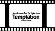 Ross Alexander Feat. The Divine Divas - Temptation (Official Video)
