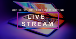 FBCG Sunday Morning Service