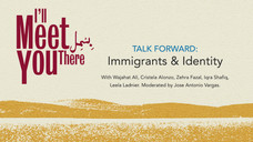 TALK FORWARD: Immigrants & Identity